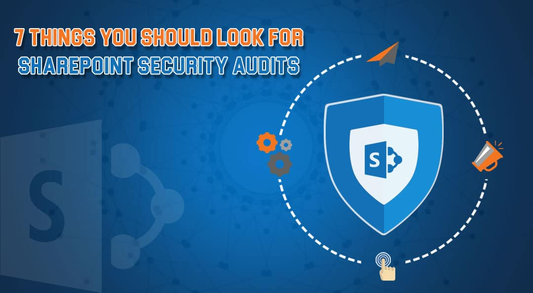 7-things-you-should-look-for-SharePoint-Security-Audits