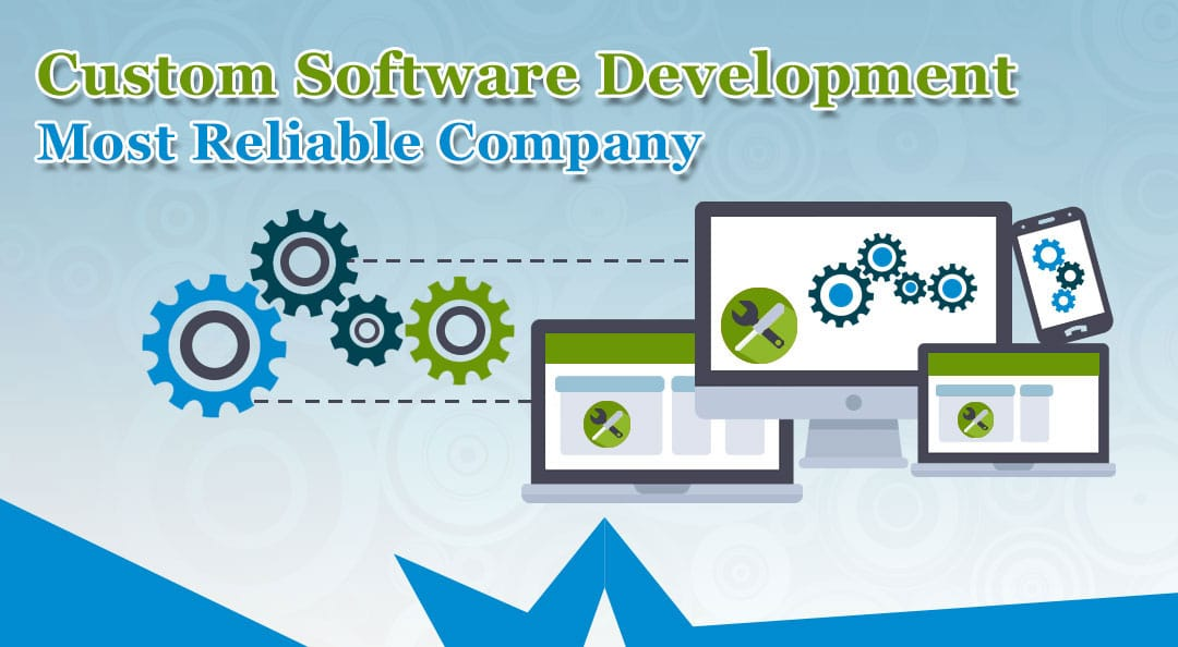 Most-Reliable-Custom-Software-Development-Company