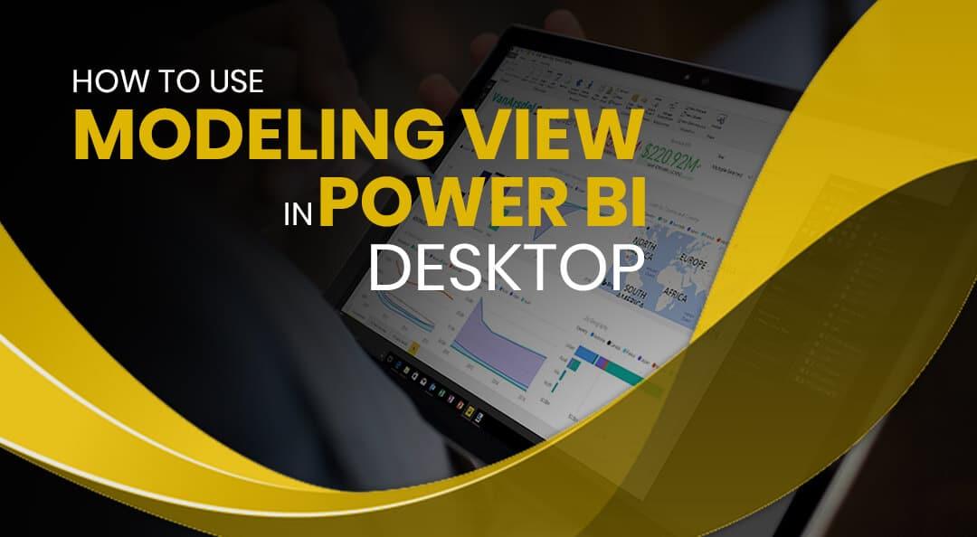 How to use Modeling View in Power BI Desktop